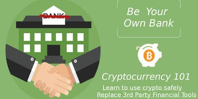 Cryptocurrency 101: Be Your Own Bank