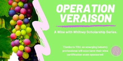 Operation Veraison: Wine Scholarship Fundraiser