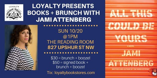 Loyalty Books + Brunch presents Jami Attenberg for ALL THIS COULD BE YOURS