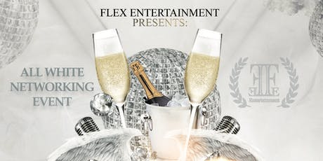 Flex Entertainment LLC - Annual All White Networking Event tickets