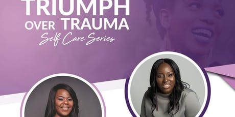 Triumph Over Trauma Self Care Series tickets