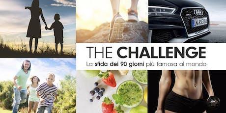 THE CHALLENGE - LA SFIDA DEI 90 GG biglietti