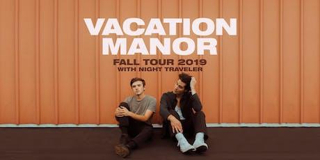 Night 1: Vacation Manor w/ Night Traveler tickets
