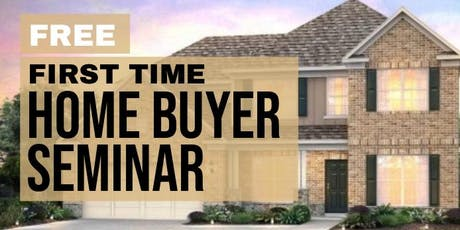 Free First Time Home Buyer's Seminar tickets