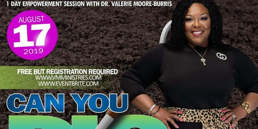 """Can You Dig It"" One Day Empowerment Session With Dr. Valerie Moore-Burris"