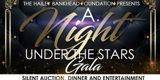 Hailey Bankhead Foundation Presents....A Night Under the Stars