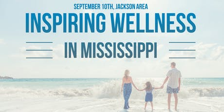 Inspiring Wellness in Mississippi - Jackson Area tickets