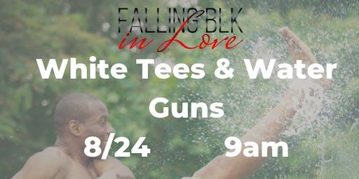 White Tees &  Water Guns