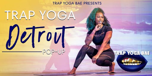 Trap Yoga Bae® Detroit Pop-Up