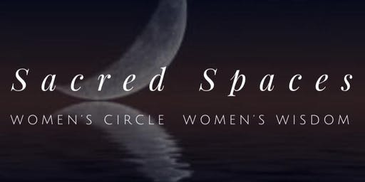 Sacred Spaces - New Moon Circle for Women