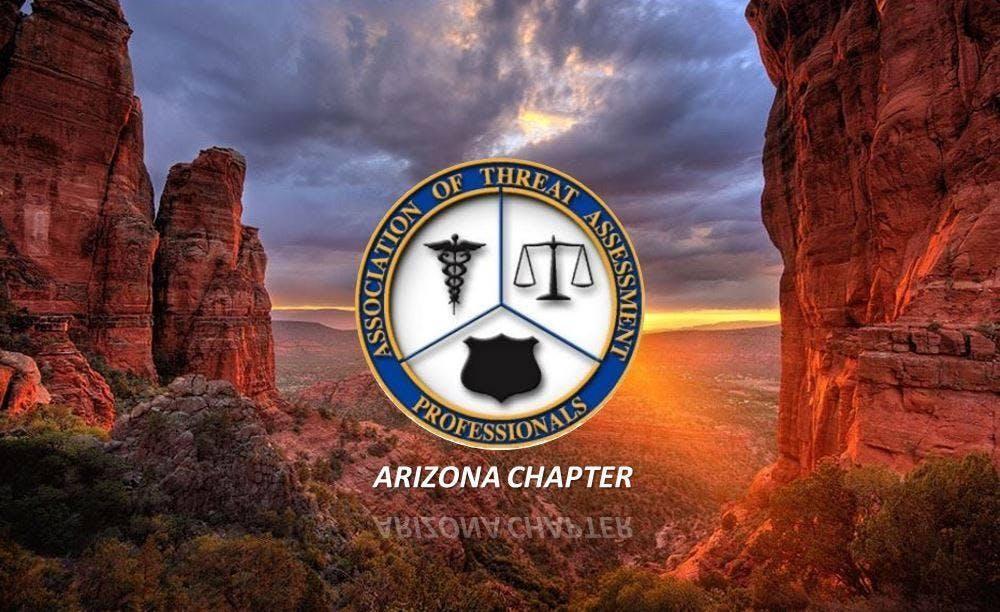 Assoc. of Threat Assessment Professionals - AZ Chapter September Meeting