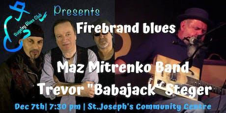 "FIREBRAND BLUES:  Maz Mitrenko Band and Trevor ""Babajack"" Steger tickets"
