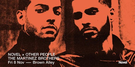 Novel x Other People Pres. The Martinez Brothers tickets