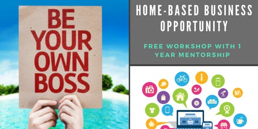 Home-based business opportunity. Free 2 hour workshop and 1 year mentor-ship!