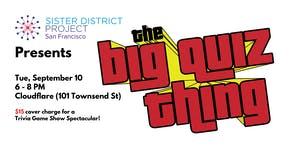 Sister District San Francisco Presents: The Big Quiz...