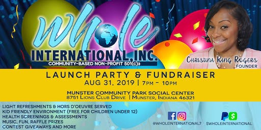 Whole International Inc. Launch Party/Back 2 School Bash Fundraiser