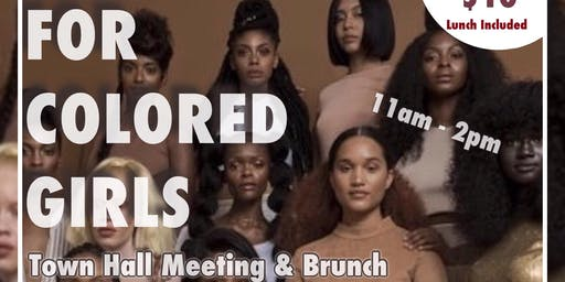 For Corored Girls Town Hall Meeting & Brunch