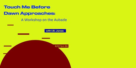 Touch Me Before  Dawn Approaches:  A Workshop on the Aubade tickets