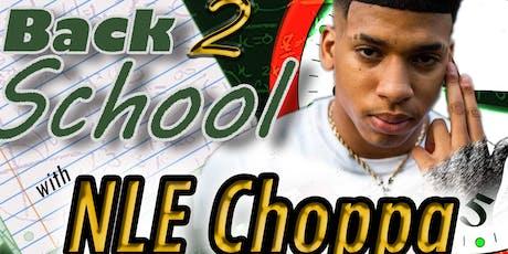 Back 2 School w / NLE Choppa  tickets