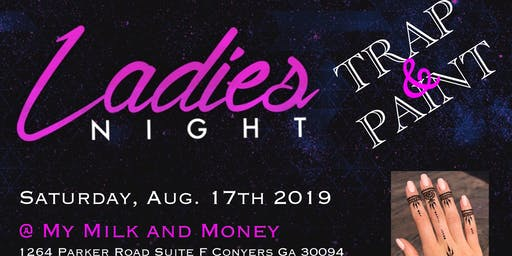 Ladies Night TRAP & PAINT