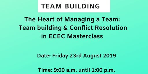 The Heart of Managing a Team: Teambuilding and Conflict Resolution in ECEC Tamworth