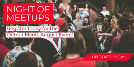 Detroit Meets Presents: A  Night Of Meetups in August tickets