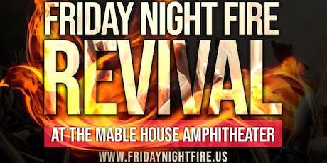 Friday Night Fire Community Revival tickets