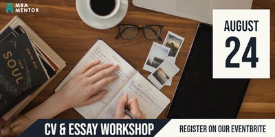 CV & Essay Workshop : Get Your MBA Application Ready in 2 Hours