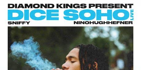 Dice SoHo Live W/ $niffy & NinoHughHefnar tickets