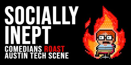 Socially Inept: Tech Roast Show tickets