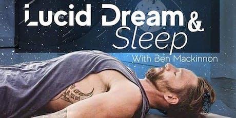 Lucid Dream & Sleep Workshop with Ben Mackinnon tickets