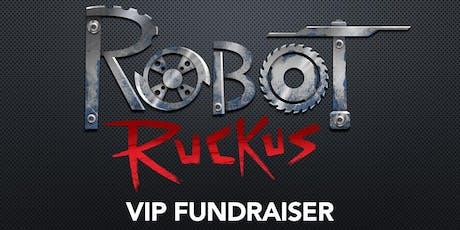 Robot Ruckus - VIP Fundraiser tickets