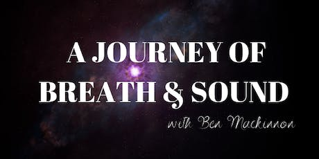 A Journey of Breath & Sound with Ben Mackinnon tickets