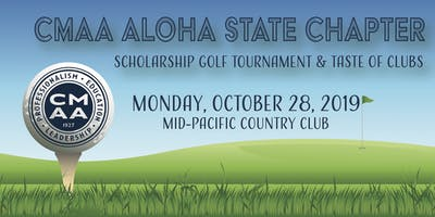 CMAA Aloha State Chapter Scholarship Golf Tournament & Taste of Clubs 2019