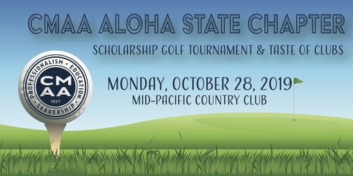 CMAA Aloha State Chapter Scholarship Golf Tournament & Taste of Clubs 2019