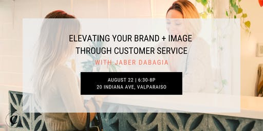 Elevating Your Brand + Image Through Customer Service