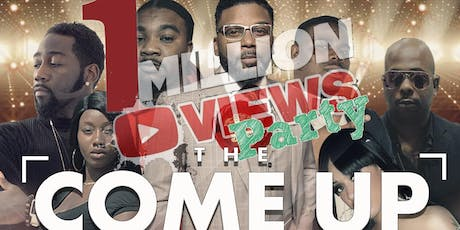 """""""THE COME UP"""" - Million Views Party!!!  [RIP Martell Lane] tickets"""