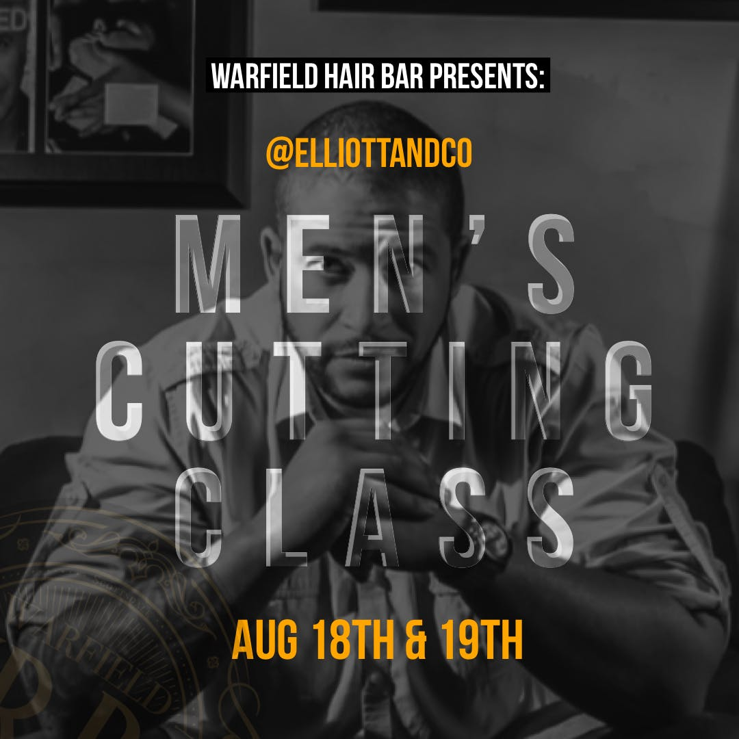 Men's Cutting Class w/  @elliottandco | Warfield Hair Bar