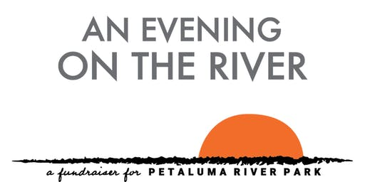 An Evening on the River ~ A Fundraiser for the Petaluma River Park