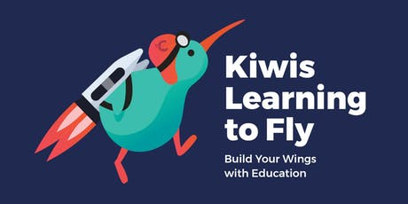 Kiwis Learning to Fly - Build Your Wings with Education | AKL tickets