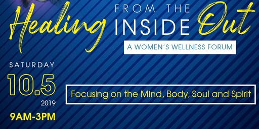 Healing from the Inside Out- A Women's Wellness Forum
