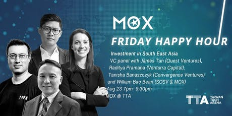 MOX Friday Happy Hour (8/23) : Investment in South East Asia [VC Panel] tickets