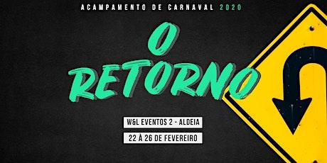 Acampamento de Carnaval 2020 - O Retorno ingressos