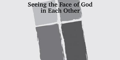 Seeing the **** of God in Each Other - Anti-Racism Workshop