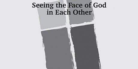 Seeing the Face of God in Each Other - Anti-Racism Workshop tickets