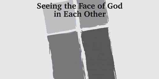 Seeing the Face of God in Each Other - Anti-Racism Workshop