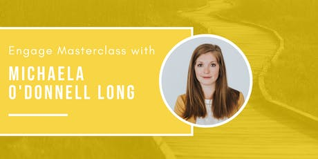 ENGAGE   Masterclass with Michaela O'Donnell Long tickets
