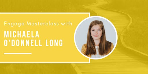 ENGAGE | Masterclass with Michaela O'Donnell Long