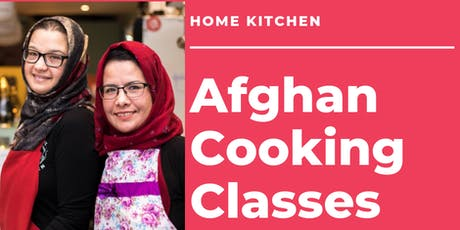 Home Kitchen Cooking Class - Afghan Delights tickets