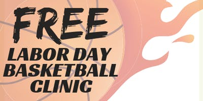 Free  Labor Day  Basketball Clinic
